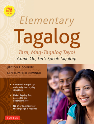 Elementary Tagalog: Tara, Mag-Tagalog Tayo! Come On, Let's Speak Tagalog! [With MP3] Cover Image