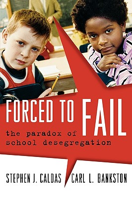 Forced to Fail: The Paradox of School Desegregation Cover Image
