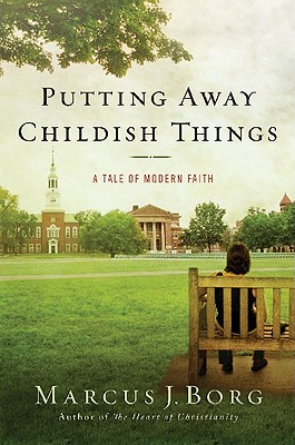 Putting Away Childish Things: A Tale of Modern Faith Cover Image