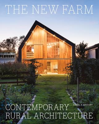 The New Farm: ContemporaryRural Architecture Cover Image