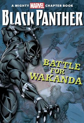 Black Panther: The Battle for Wakanda (A Mighty Marvel Chapter Book) Cover Image