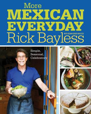 More Mexican Everyday: Simple, Seasonal, Celebratory Cover Image