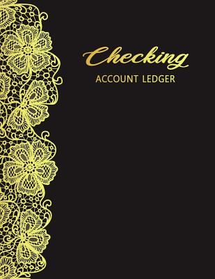 Checking Account Ledger: Spending Tracker, Personal checking, Check Book Log, Check and Debit Card Register, Checking Account Transaction, Paym Cover Image