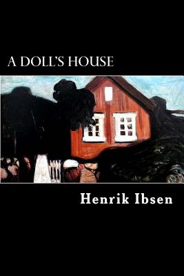 a review of henrik ibsens play a dolls house as a tragedy A doll's houseby henrik ibsen, though written in the late 1800s, is a modern tragedy as it presents a woman's journey towards self-liberation in a patriarchal society from the opening scene of the play, nora helmer's clearly the subordinate in her marriage with torvald.