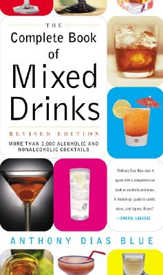Complete Book of Mixed Drinks, The (Revised Edition): More Than 1,000 Alcoholic and Nonalcoholic Cocktails (Drinking Guides) Cover Image