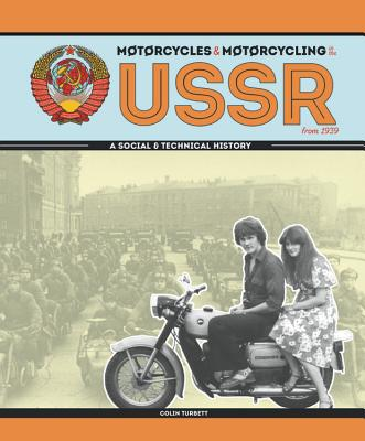 Motorcycles and Motorcycling in the USSR from 1939: A Social and Technical History Cover Image