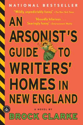 An Arsonist's Guide to Writers' Homes in New England Cover