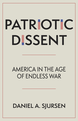 Patriotic Dissent: America in the Age of Endless War Cover Image
