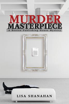Cover for Murder Masterpiece (Boston Publishing House Mystery #2)