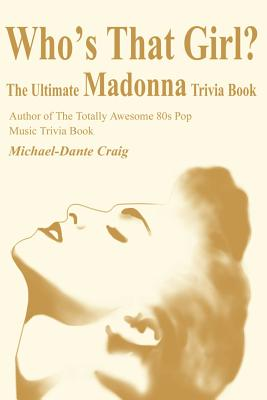Who's That Girl?: The Ultimate Madonna Trivia Book Cover Image