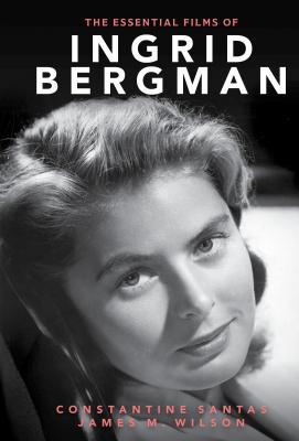 The Essential Films of Ingrid Bergman Cover Image