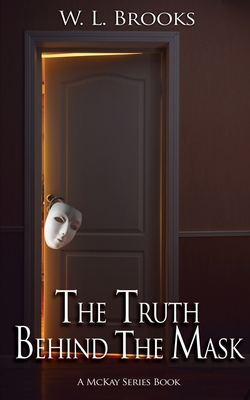 Cover for The Truth Behind the Mask (McKay #4)