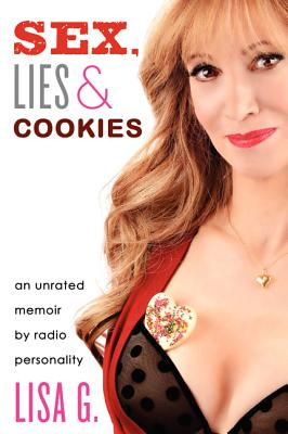 Sex, Lies & Cookies: An Unrated Memoir Cover Image