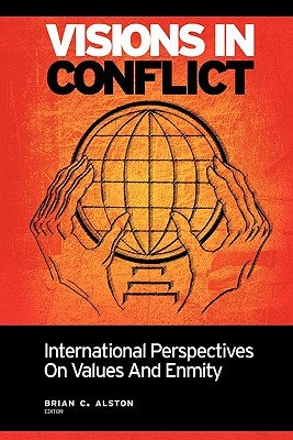 Visions in Conflict: International Perspectives on Values and Enmity Cover Image