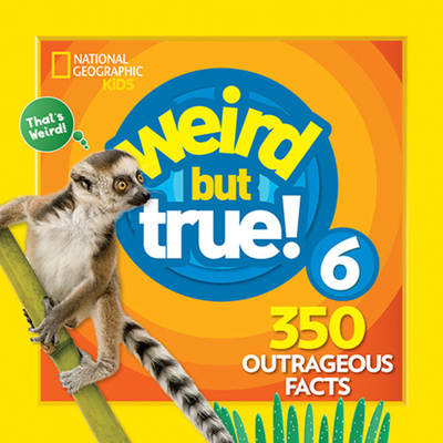 Weird But True 6: Expanded Edition Cover Image