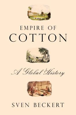 Empire of Cotton: A Global History Cover Image