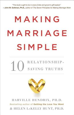 Making Marriage Simple: Ten Relationship-Saving Truths Cover Image