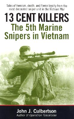 13 Cent Killers: The 5th Marine Snipers in Vietnam Cover Image