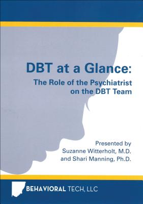 DBT at a Glance: The Role of the Psychiatrist on the DBT Team Cover Image