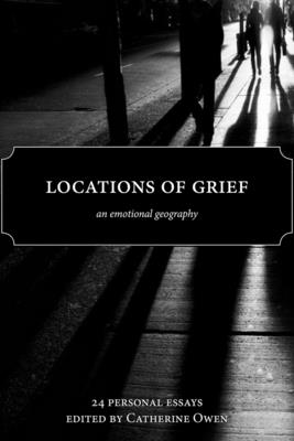 Locations of Grief: An Emotional Geography Cover Image