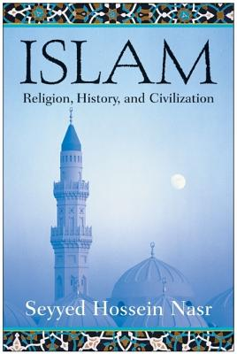 Islam: Religion, History, and Civilization Cover Image