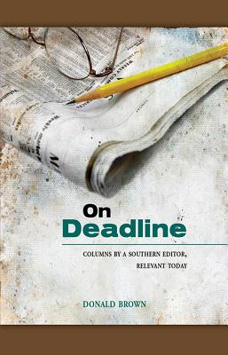 On Deadline: Columns by a Southern Editor, Relevant Today Cover Image