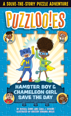 Puzzlooies! Hamster Boy and Chameleon Girl Save the Day: A Solve-the-Story Puzzle Adventure Cover Image