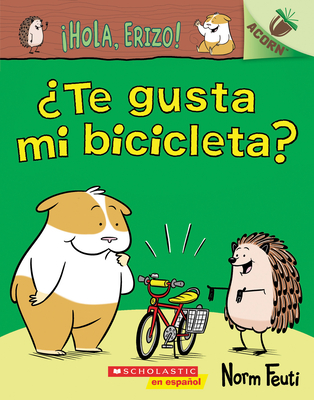 ¡Hola, Erizo! 1: ¿Te gusta mi bicicleta? (Do You Like My Bike?): Un libro de la serie Acorn (Hello, Hedgehog!) Cover Image