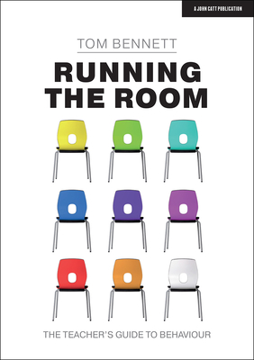 Running the Room: The Teacher's Guide to Behaviour Cover Image