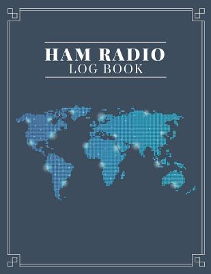 Ham Radio Log Book: Amateur Radio Operator Station Log Book World Map Cover Image