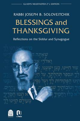Blessings and Thanksgiving: Reflections on the Siddur and Synagogue Cover Image
