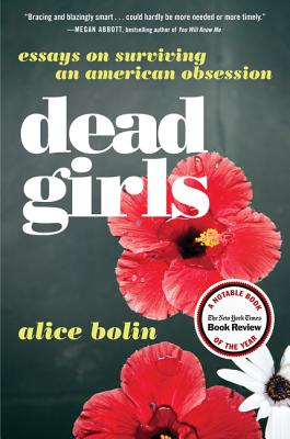 Dead Girls: Essays on Surviving an American Obsession Cover Image