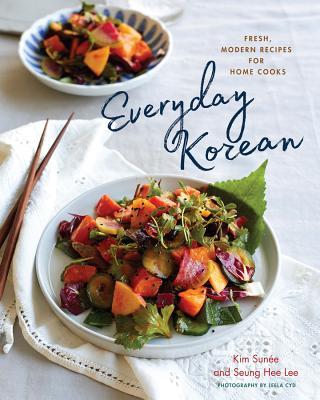 Everyday Korean: Fresh, Modern Recipes for Home Cooks Cover Image