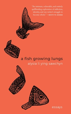 A Fish Growing Lungs: essays Cover Image