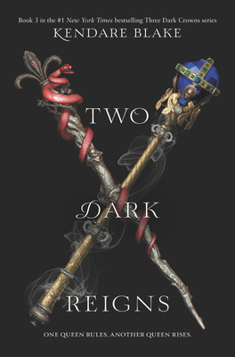 Two Dark Reigns (Three Dark Crowns #3) Cover Image