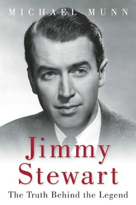 Jimmy Stewart: The Truth Behind the Legend Cover Image