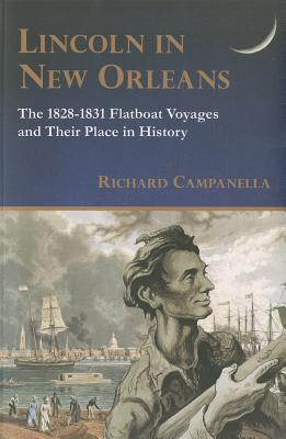 Lincoln in New Orleans: The 1828-1831 Flatboat Voyages and Their Place in History Cover Image