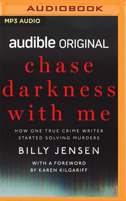 Chase Darkness with Me: How One True Crime Writer Started Solving Murders Cover Image