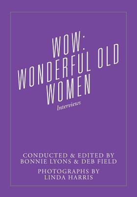 Wow: Wonderful Old Women - Interviews Cover Image