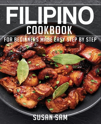 Filipino Cookbook: Book1, for Beginners Made Easy Step by Step Cover Image