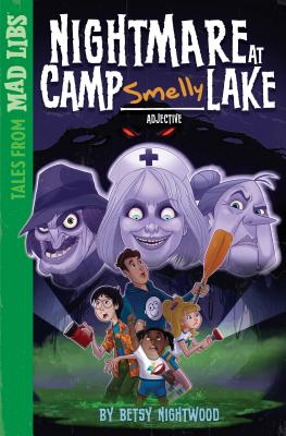 Nightmare at Camp SMELLY Lake (Tales from Mad Libs) Cover Image