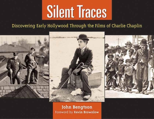 Silent Traces: Discovering Early Hollywood Through the Films of Charlie Chaplin Cover Image