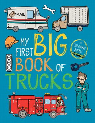 My First Big Book of Trucks (My First Big Book of Coloring) Cover Image