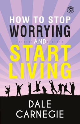 How To Stop Worrying & Start Living Cover Image