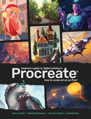 Beginner's Guide to Digital Painting in Procreate: How to Create Art on an Ipad(r) Cover Image