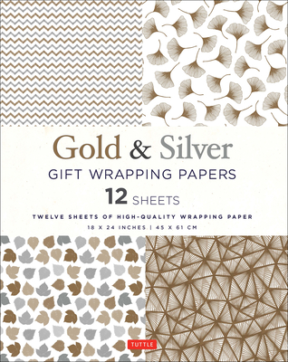 Gold & Silver Gift Wrapping Papers 12 Sheets: High-Quality 18 X 24 Inch (45 X 61 CM) Wrapping Paper Cover Image