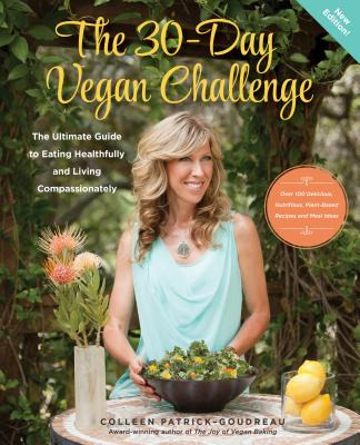The 30-Day Vegan Challenge (Updated Edition): The Ultimate Guide to Eating Healthfully and Living Compassionately Cover Image