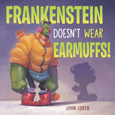 Frankenstein Doesn't Wear Earmuffs! Cover Image
