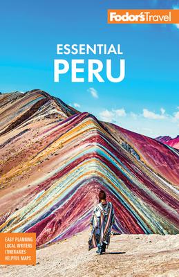 Fodor's Essential Peru: With Machu Picchu & the Inca Trail (Full-Color Travel Guide) Cover Image