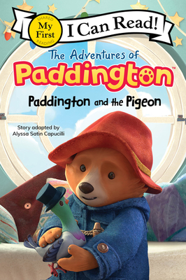The Adventures of Paddington: Paddington and the Pigeon (My First I Can Read) Cover Image